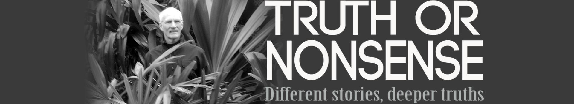 Truth or Nonsense